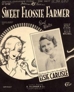 """Sweet Flossie Farmer."" Sheet nusic featuring Elsie Carlisle."